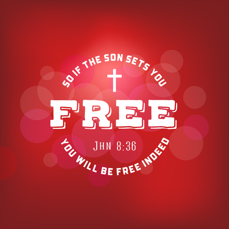 A bible verses from new testament, if the son sets you free and cross from John, christian typography poster on bokeh background