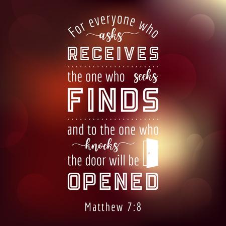 Cita bíblica de Mateo, todos los que piden recibirán, buscarán hallazgos, quienes tocarán la puerta se abrirán para usar como volantes o póster