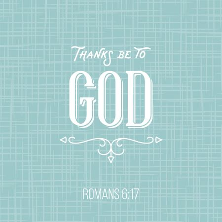 Thanks be to god, bible quote from romans, typographic poster for printing, vector illustration