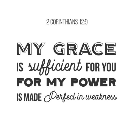 biblical phrase from 2 Corinthians 12:9, my grace is sufficient for you. typography design