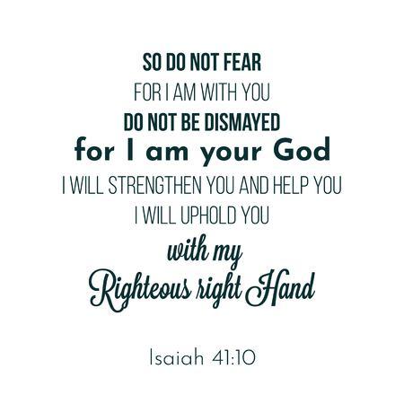 bijbelse zin uit Jesaja 41:10: vrees dus niet, want ik ben met je. typografisch ontwerp op witte achtergrond
