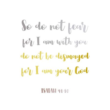 biblical phrase from Isaiah 41:10,So do not fear, for I am with you. gradient hand lettering on white background