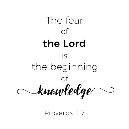 Biblical phrase from proverbs, the fear of the lord is the beginning of knowledge,typography for print or use as poster, flyer, t shirt Vectores