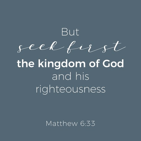 Biblical phrase from matthew gospel, but seek first the kingdom of god, typography for print or use as poster, flyer, t shirt