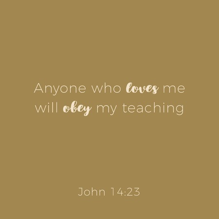 Biblical phrase from john gospel, anyone who loves me will ober my teaching. typography design for use as printing poster, flyer or t shirt