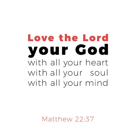 Biblical phrase from matthew gospel 22:37, love the lord your god, typography design for use as printing poster, flyer or t shirt Vector Illustration