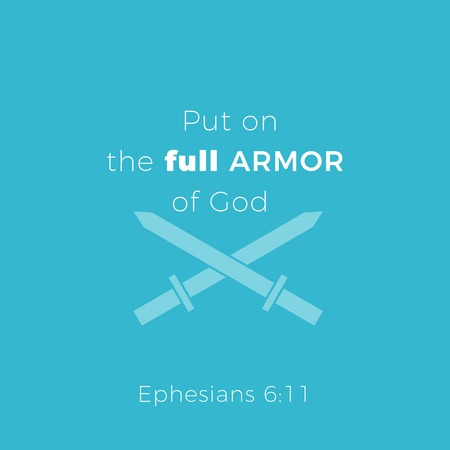 Biblical phrase from ephesians 6:11,put on the full armor of god, typography design for use as printing poster, flyer or t shirt