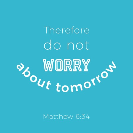 Biblical phrase from matthew gospel 6 about worrying,typography design for use as printing poster, flyer or t shirt