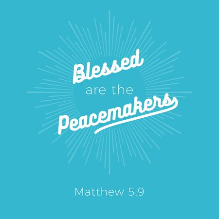 Biblical phrase from matthew 5:9, Blessed are the peacemakers,retro typography design on ray of light for use as printing poster, flyer or t shirt