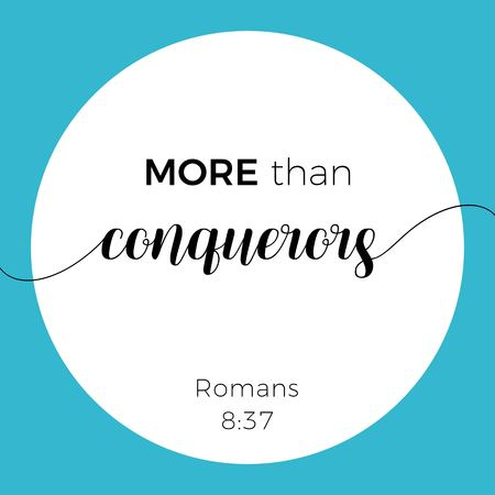 Biblical phrase from Romans 8:37, more than conquerors, typography design for use as printing poster, flyer or t shirt