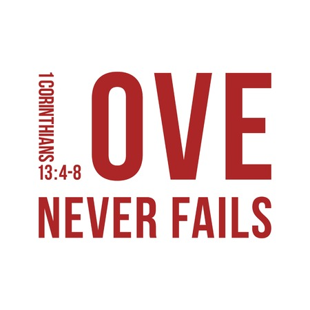 Biblical phrase from 1 corinthians 13:8, love never fails,typography design for use as printing poster, flyer or t shirt Illustration