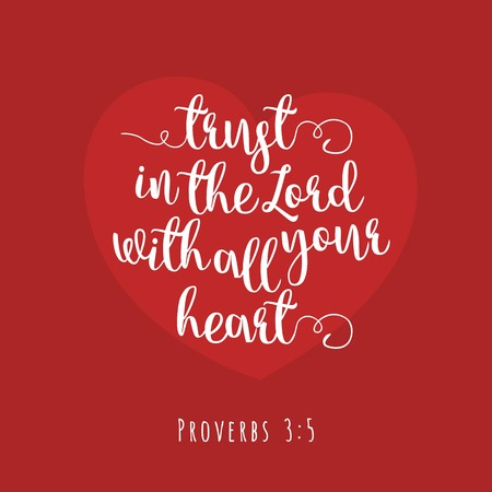 Biblical phrase from proverbs, trust in the lord with all your heart,typography design for use as printing poster, flyer or t shirt