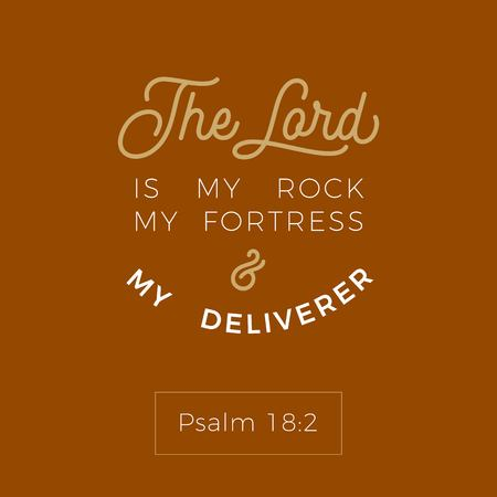 biblical scripture verse from psalm,the lord is my rock my fortress and my deliverer,for use as poster, printing on t shirt or flyer. Ilustração