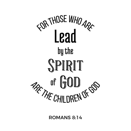 bible quote from romans, for those who a lead by the spirit of god are the children of god, typography for printing