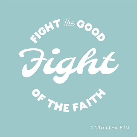 bible quote, fight the good fight from timothy, typography for printing Ilustração