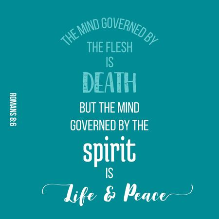 bible quote from romans, the mind governed by the spirit is life and peace, typography for printing