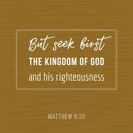 Cita de la Biblia, pero busca primero el reino de dios y su justicia, para imprimir o usar como póster.
