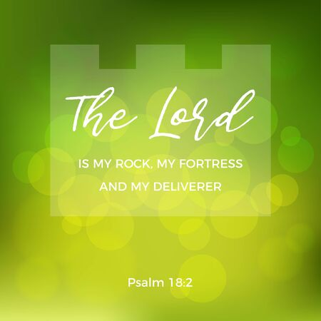 Bible quote, The LORD is my rock, my fortress, and my deliverer, for print or use as poster