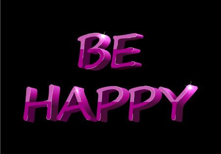 be happy: Be happy phrase