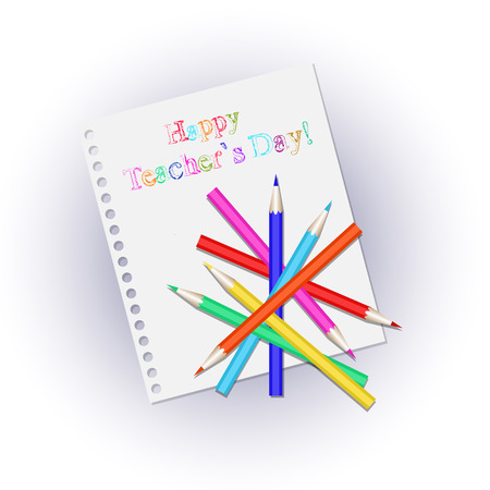 Scattered colored pencils on a white sheet notepad. Inscription happy Teachers Day Illustration