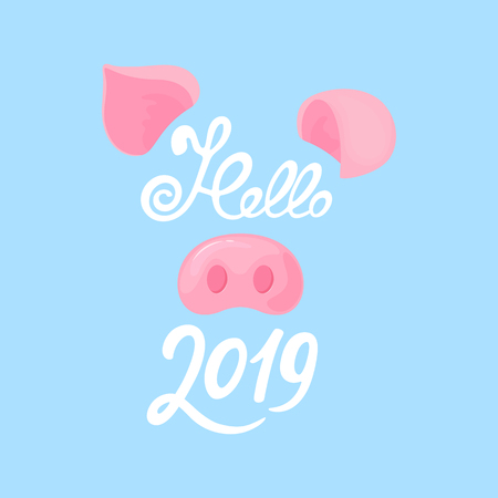 Pig s nose and ears. Greeting card for the New Year. Hello 2019 hand drawn text Ilustração