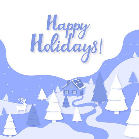 Cozy house in the mountains. Winter landscape with firs and deer. Happy holidays hand lettering. Greeting card for Christmas and New Year in paper cut style. Illustration