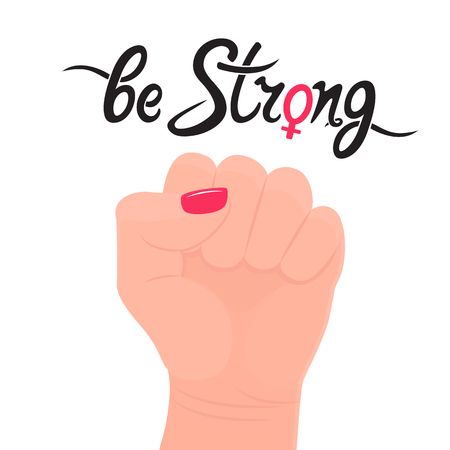 Be strong handwriting motivational quote. Female gender sign. raised up fist. The concept of protest, strength, struggle for women's rights. Foto de archivo - 126770378