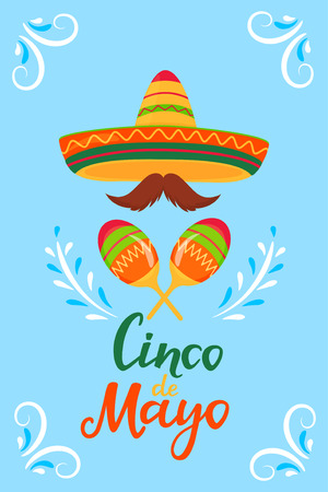 Cinco de Mayo. 5th of May. A festive poster to the Mexican national holiday. Sombrero, maracas, mustache Vector Illustration