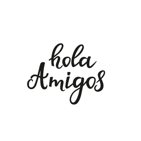 Hola amigos Hand drawn vector vector isolated on white background
