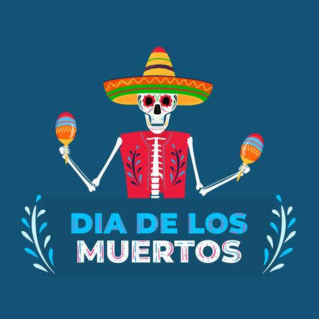 Day of the dead party. Dea de los muertos banner. Painted skeleton in sombrero is playing maracas.