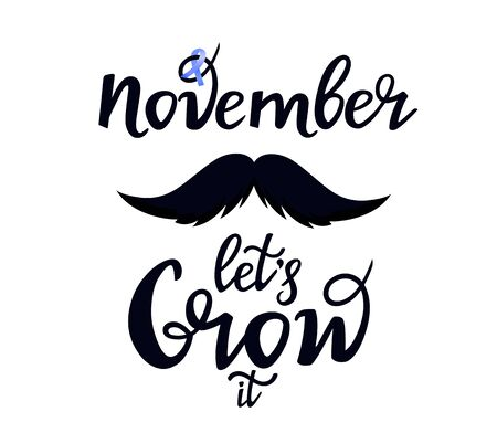 Prostate cancer awareness month. Mustache. Let s Grow it hand drawn lettering. Blue november. Men s health concept. Ribbon. Illustration