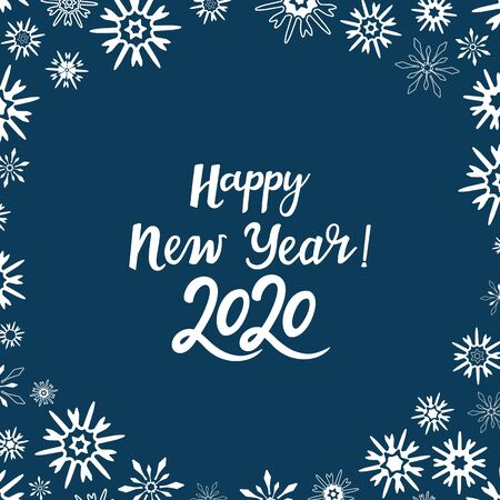Happy New Year 2020 greeting card with a frame of snowflakes. Winter banner. Hand drawn lettering. Handwritten inscription Иллюстрация
