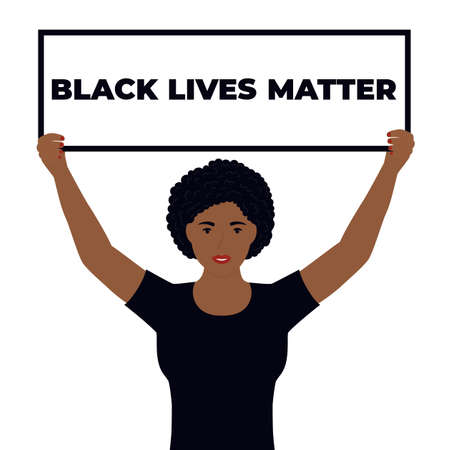 Black Lives Matter Design. African American woman holds banner. Protest against violence, discrimination. Fight for rights. Illusztráció