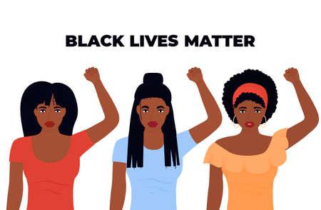 Black Lives Matter Design. Three African-American women with fists raised in protest Illusztráció
