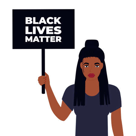 Black Lives Matter Design. African American woman holds banner. Protest against violence, discrimination. Fight for rights