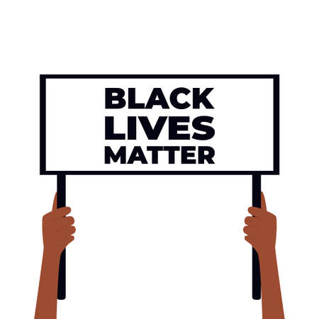 Black Lives Matter Design. Hands hold banner. Protest against violence, discrimination. Fight for rights Illusztráció