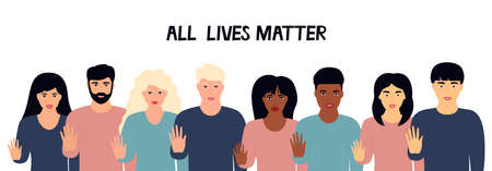 All Lives Matter. A group of multiethnic people show stop gesture. Protest against racism, violence, discrimination. Fight for rights. Illustration