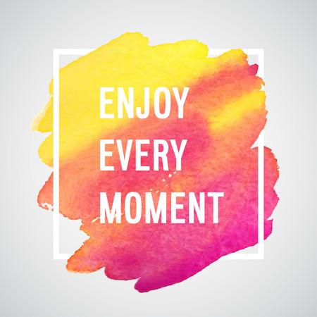 Enjoy Every Moment motivation poster. Vector watercolor background. Иллюстрация