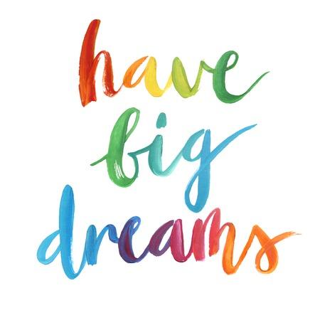 Have big dreams calligraphic poster. Vector illustration.