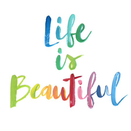 Life is beautiful calligraphic poster. Vector illustration.