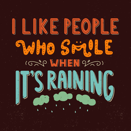 I like people who smile when Its raining Quote.