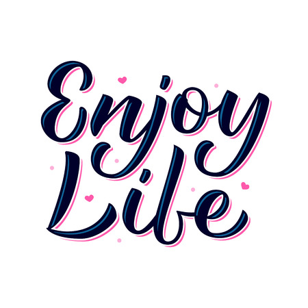 Enjoy life - hand lettering isolated on white background. With pink elements. Print for t-shirt, mug, greeting cart and other. Vector illustration. Illustration