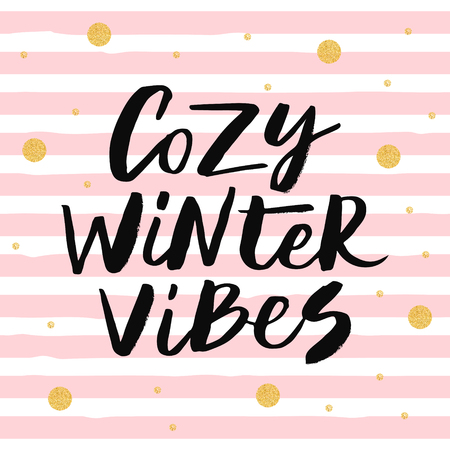Cozy winter vibes - trendy brush hand lettering. Background with pink stripes and gold glitter circles. Greeting card for the winter season. Vector illustration.