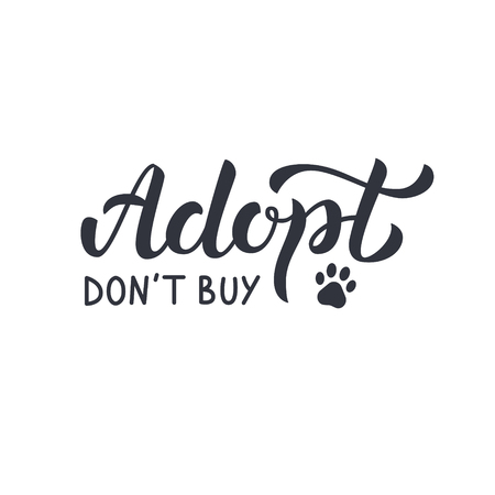 Adopt, don't buy - hand lettering sign. Isolated on pink background. Vector illustration. Illustration