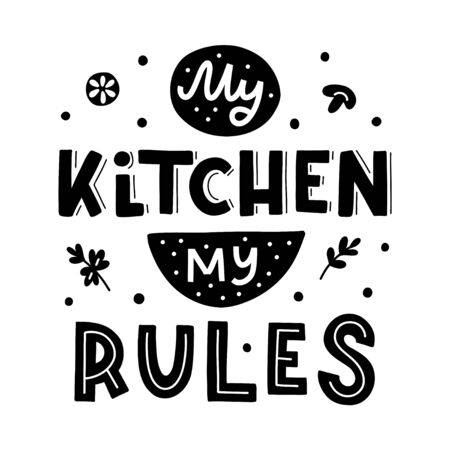 My kitchen, my rules. Black hand lettering quote isolated on white background. Print for t-shirts, mugs, posters and other. Vector illustration.