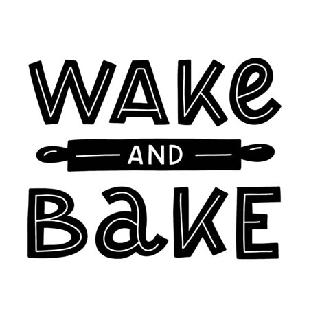 Wake and bake. Black hand lettering quote isolated on white background. Print for t-shirts, mugs, posters and other. Vector illustration. Иллюстрация