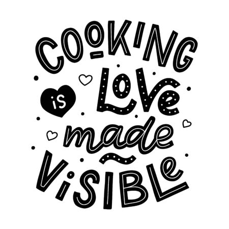 Cooking is love made visiable. Black hand lettering quote isolated on white background. Print for t-shirts, mugs, posters and other. Vector illustration. Иллюстрация