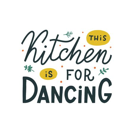 This kitchen is for dancing hand drawn vector lettering. Kitchen slogan isolated on white background. Colorful hand lettered quote. Vector illustration.
