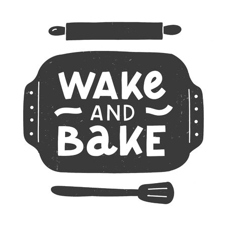 Wake and Bake. Kitchen hand lettering quote in a baking tray silhouette. Hand drawn typography poster. Vector illustration.