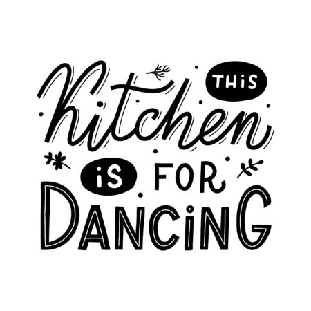 This kitchen is for dancing. Black hand lettering quote isolated on white background. Print for t-shirts, mugs, posters and other. Vector illustration. Иллюстрация
